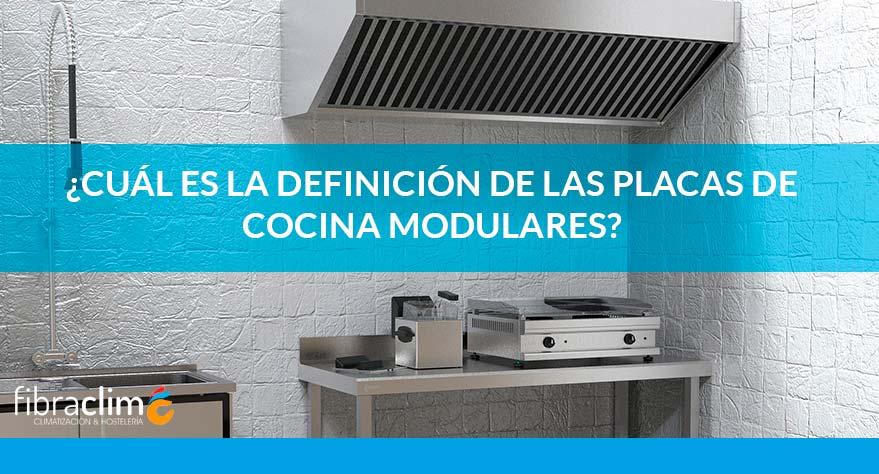 definicion placas cocina modulares fibraclim