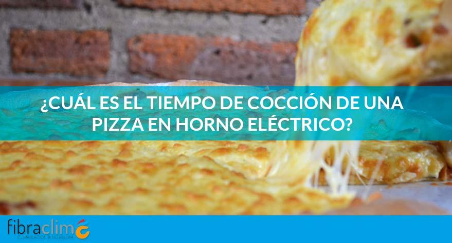 tiempo coccion pizza horno electrico fibraclim