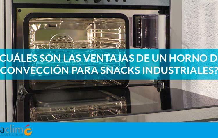 horno conveccion snacks industriales fibracliim