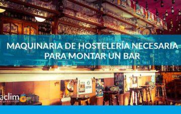 Maquinaria hostelería necesaria montar bar Fibraclim