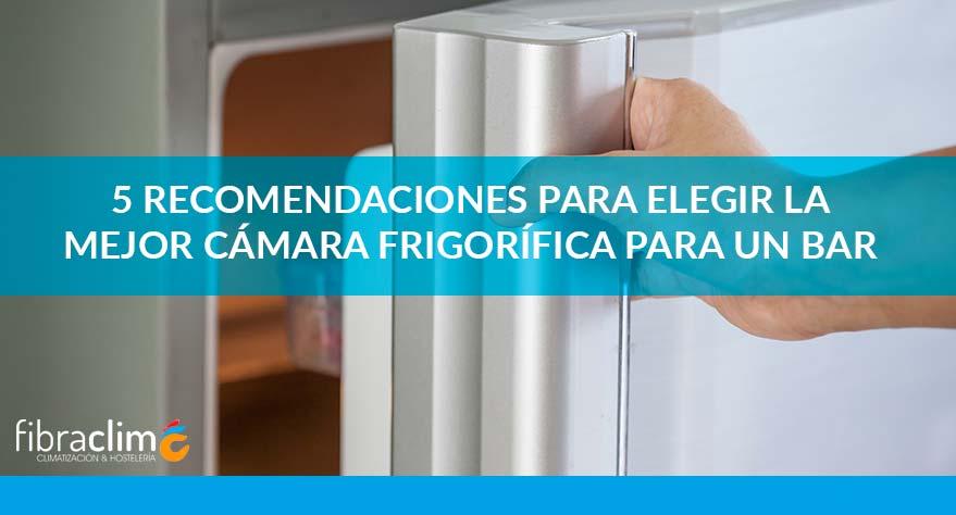 recomendaciones elegir mejor cámara frigorífica bar Fibraclim