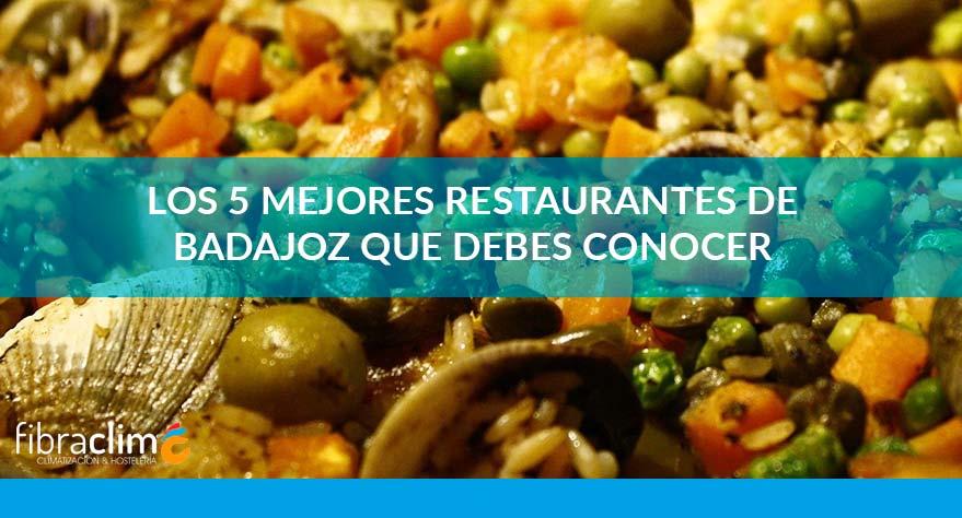mejores restaurantes de Badajoz Fibraclim