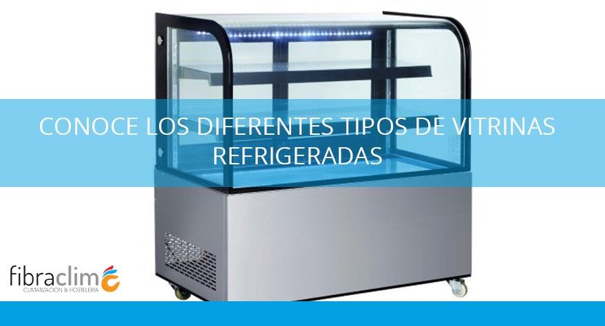 tipos de vitrinas refrigeradas