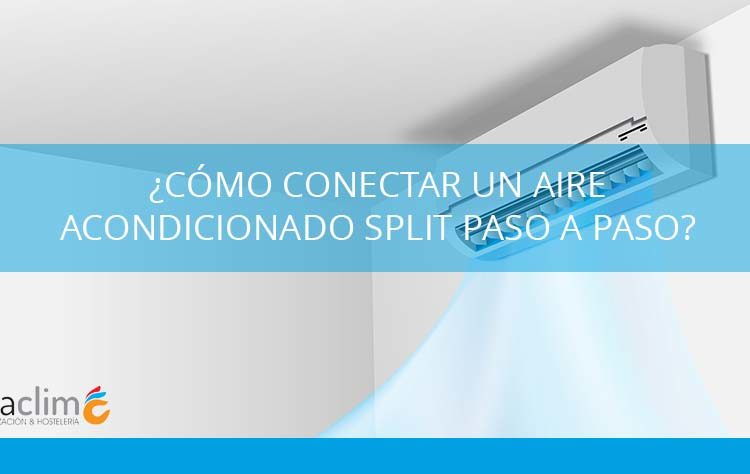 como conectar un aire acondicionado Split