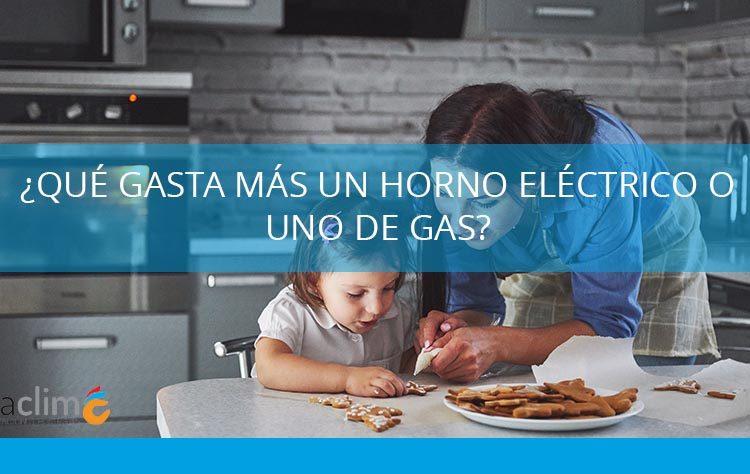 qué gasta más un horno eléctrico o uno de gas